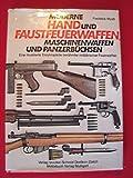 Moderne Hand- und Faustfeuerwaffen, Maschinenwaffen und Panzerbüchsen