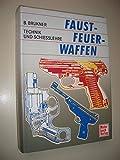 Faustfeuerwaffen Technik und Schießlehre