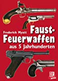 Faustfeuerwaffen aus 5 Jahrhunderten