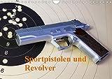 Sportpistolen und Revolver (Wandkalender 2021 DIN A4 quer)